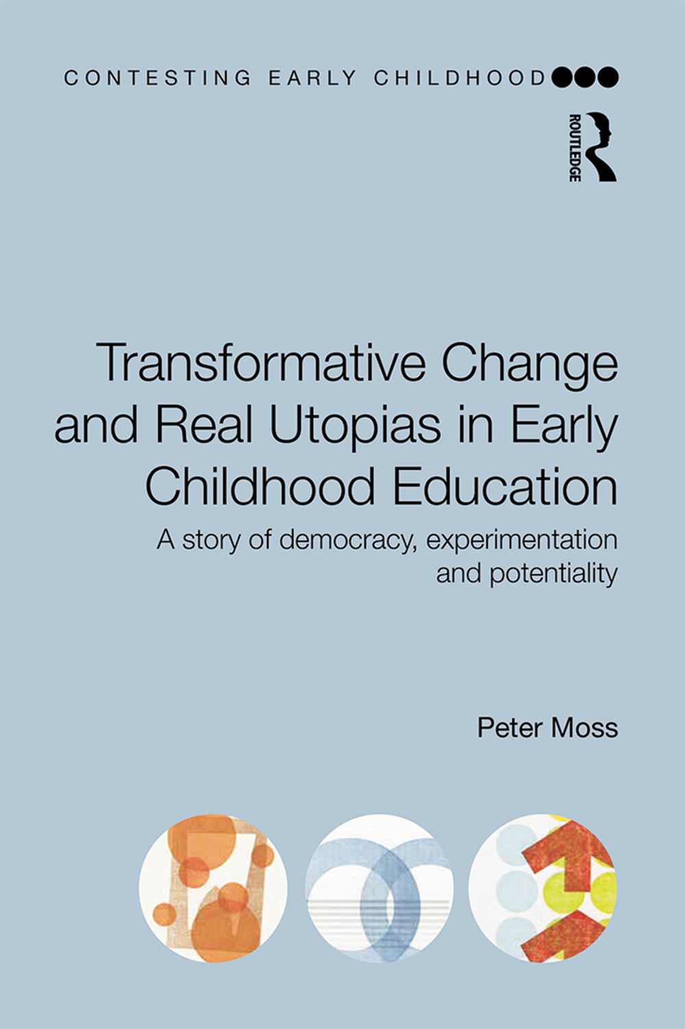 Book cover of Transformative Change and Real Utopias in Early Childhood Education