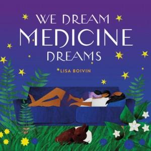 Book cover of We Dream Medicine Dreams