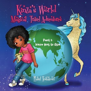 Book cover of Kinza's World Magical Travel Adventures: Part 1: Kinza goes to Asia