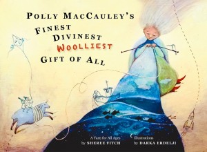 Book cover of Polly MacCauley's Finest Divinest Wooliest Gift Of All