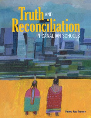 Book cover of Truth and Reconciliation in Canadian Schools