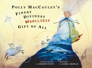 Cover of Polly MacCauley's Finest, Divinest, Woolliest Gift of All