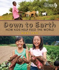 Cover of Down to Earth: How Kids Help Feed the World