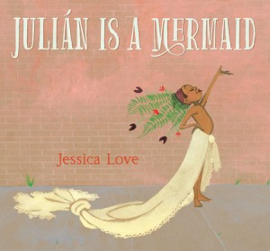 Book cover of Julian is a Mermaid