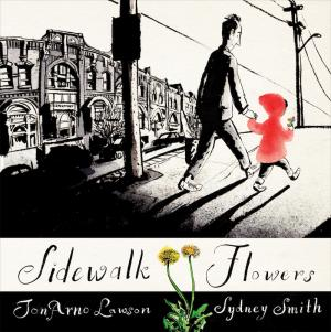 Cover of Sidewalk Flowers by JonArno Lawson