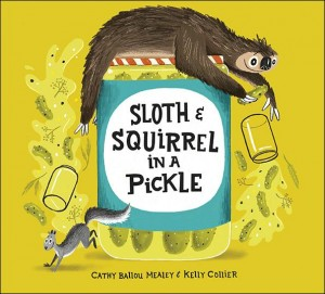 Book cover for Sloth and Squirrel in a Pickle
