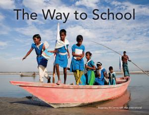 The Way to School by Rosemary McCarney with Plan International