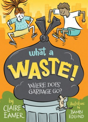 Book cover for What a Waste!