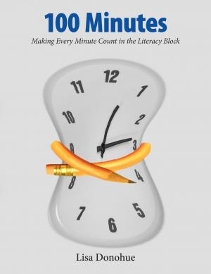 Cover of 100 Minutes: Making Every Minute Count in the Literacy Block