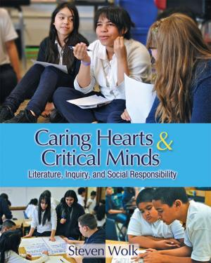 Cover of Caring Hearts & Critical Minds: Literature, Inquiry and Social Responsibility