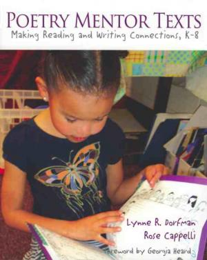 Cover of Poetry Mentor Texts: Making Reading and Writing Connections, K-8